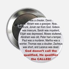 """GOD DOSENT QUALIFIED, HE QUALIFIES TH 2.25"""" Button"""