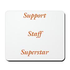 Support Staff Superstar Mousepad