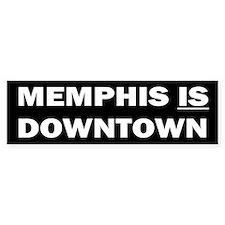 Memphis Is Downtown Bumper Bumper Sticker