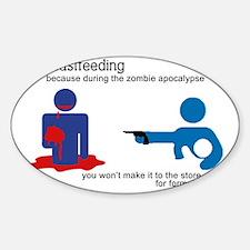Breastfeeding Zombie Apocalypse Sticker (Oval)