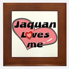jaquan loves me  Framed Tile