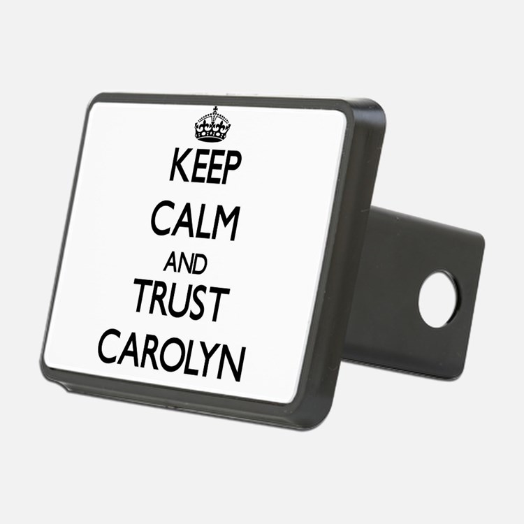 Keep Calm and trust Carolyn Hitch Cover