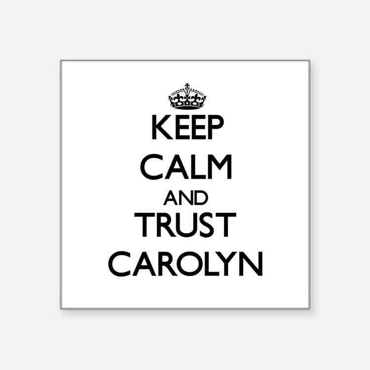 Keep Calm and trust Carolyn Sticker