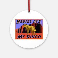 babies ate my dingo Ornament (Round)