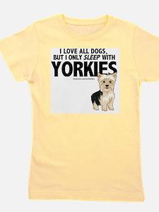 I Sleep with Yorkies Girl's Tee