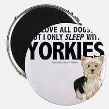I Sleep with Yorkies Magnet