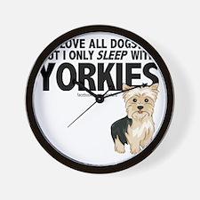 I Sleep with Yorkies Wall Clock