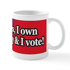 I pay taxes, I own a gun, I pray  I vot Mug