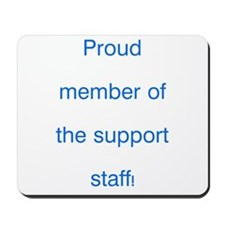 Proud Support Staff Mousepad