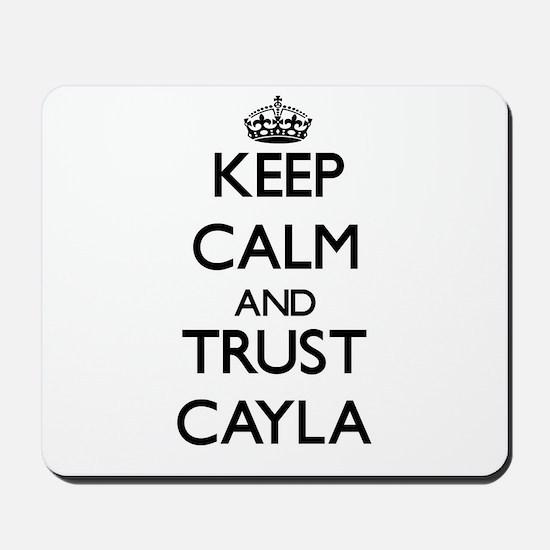Keep Calm and trust Cayla Mousepad