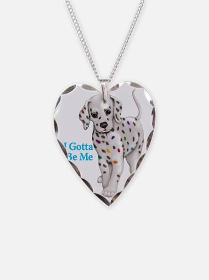 I Gotta Be Me dalmatian Necklace Heart Charm