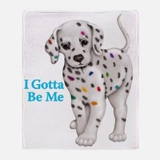 I Gotta Be Me dalmatian Throw Blanket