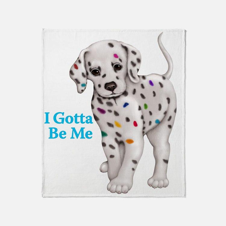I Gotta Be Me dalmatian Throw Blanket