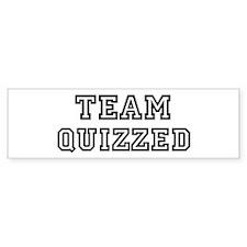 Team QUIZZED Bumper Bumper Sticker