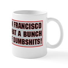 San Francisco what a bunch of dumbshits Mug