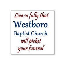 """Westboro #12 Square Sticker 3"""" x 3"""""""