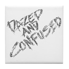 Dazed and Confused Tile Coaster