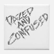 Dazed and Confused Tile Coaster
