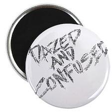 Dazed and Confused Magnet