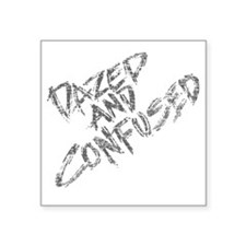 """Dazed and Confused Square Sticker 3"""" x 3"""""""
