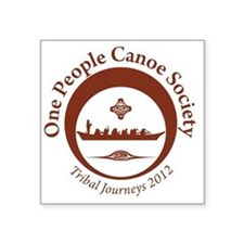 "One People Canoe Society Tr Square Sticker 3"" x 3"""