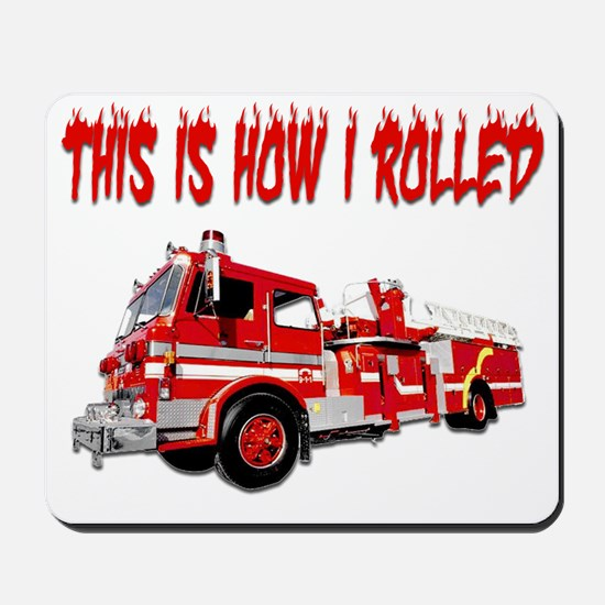 Retired Firefighter- How I Rolled Mousepad