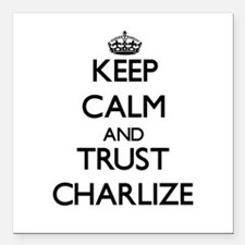 Keep Calm and trust Charlize Square Car Magnet 3""