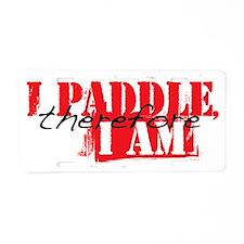 iPaddlethere4iam Aluminum License Plate