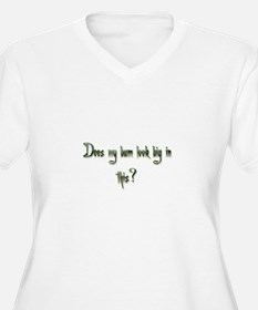 Does my bum look big in this? Plus Size T-Shirt