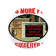 "Its More Fun In Sinnerville 3.5"" Button"