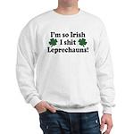 Irish Shit Leprechauns Sweatshirt