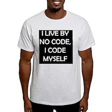 I live by no code, I code myself bla T-Shirt