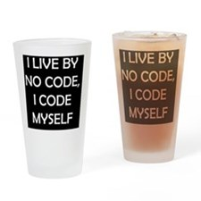 I live by no code, I code myself bl Drinking Glass