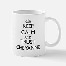 Keep Calm and trust Cheyanne Mugs
