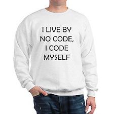 i live by no code, i code by myself whi Sweatshirt
