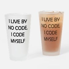 i live by no code, i code by myself Drinking Glass