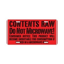 Contents Raw Do Not Microwa Aluminum License Plate
