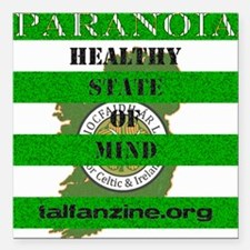 """Paranoia-Healthy State o Square Car Magnet 3"""" x 3"""""""