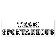 Team SPONTANEOUS Bumper Bumper Sticker