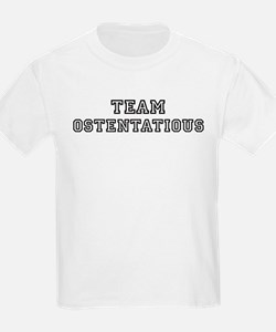 Team OSTENTATIOUS Kids T-Shirt