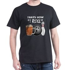 Thats How I Roll T-Shirt