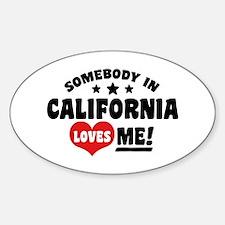 Somebody In California Loves Me Sticker (Oval)