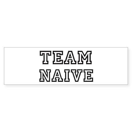 Team NAIVE Bumper Sticker