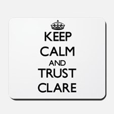 Keep Calm and trust Clare Mousepad