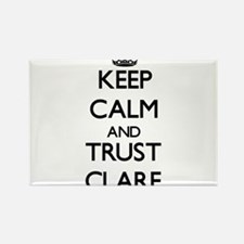 Keep Calm and trust Clare Magnets