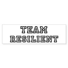 Team RESILIENT Bumper Bumper Sticker