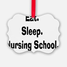 Eat sleep nursing school Ornament