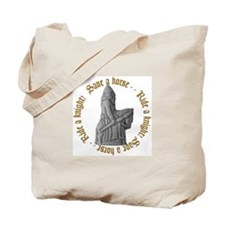 SAVE A KNIGHT...RIDE A KNIGHT Tote Bag