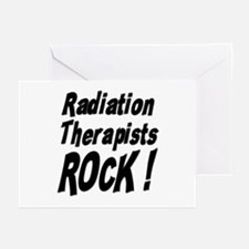 Radiation Therapists Rock ! Greeting Cards (Packag