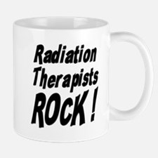 Radiation Therapists Rock ! Mug